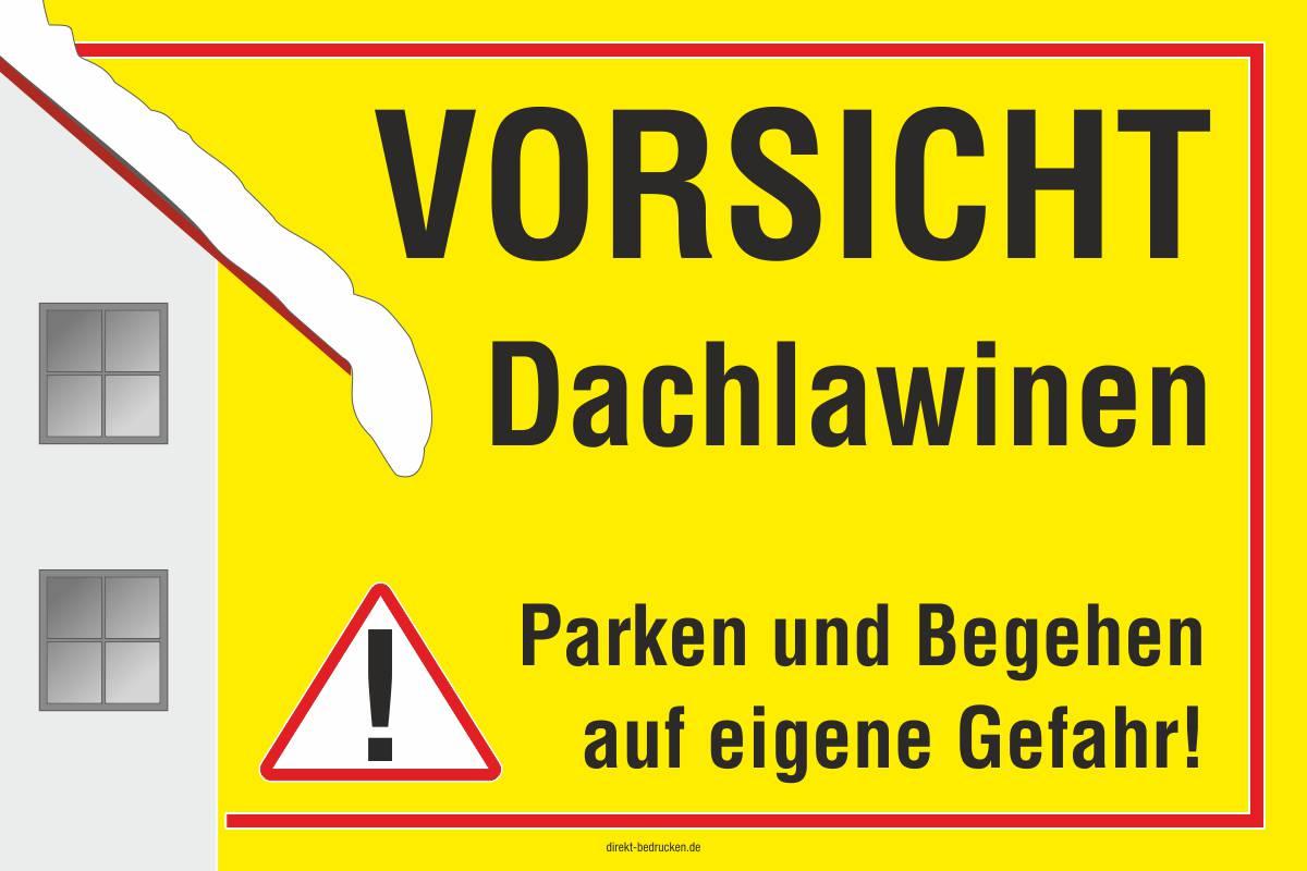 Schild 'Vorsicht Dachlawinen - Parken und Begehen auf eigene Gefahr'