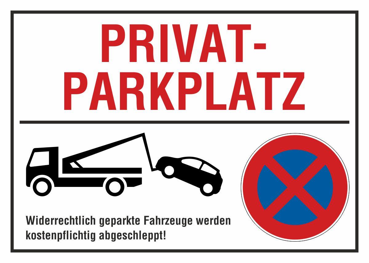 Schild Privatparkplatz - Parken verboten - Widerrechtlich geparkte Fahrzeuge werden kostenpflichtig abgeschleppt