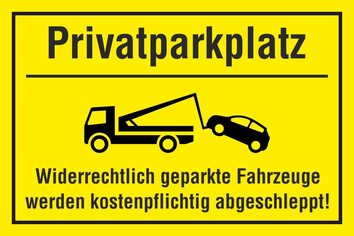 Hinweisschild - Privatparkplatz *Grafik: Abeschleppwagen mit Auto*- Widerrechtlich geparkte Fahrzeuge werden kostenpflichtig abgeschleppt 30x20cm